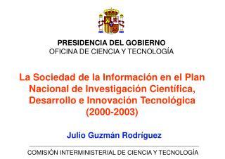 PRESIDENCIA DEL GOBIERNO OFICINA DE CIENCIA Y TECNOLOG�A
