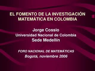 EL FOMENTO DE LA INVESTIGACIÓN MATEMÁTICA EN COLOMBIA