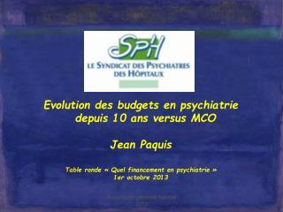 Evolution des budgets en psychiatrie   depuis 10 ans versus MCO Jean Paquis