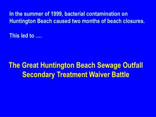 In the summer of 1999, bacterial contamination on