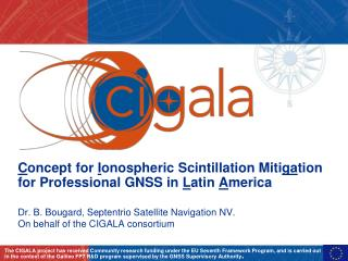 C oncept for  I onospheric  Scintillation Miti ga tion for Professional GNSS in  L atin  A merica