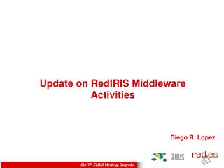 Update on RedIRIS Middleware Activities