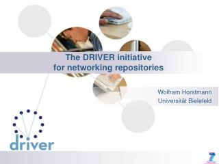 The DRIVER initiative  for networking repositories