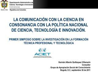 Germán Alberto Quitiaquez Villamarin Consultor Grupo de Apropiación Social del Conocimiento