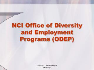NCI Office of Diversity and Employment Programs (ODEP)