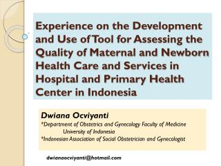 Dwiana Ocviyanti *Department of Obstetrics and Gynecology Faculty of Medicine