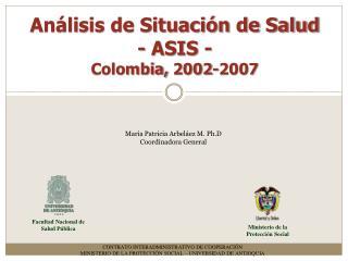 Análisis de Situación de Salud - ASIS - Colombia, 2002-2007