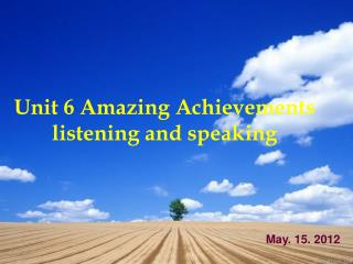 Unit 6 Amazing Achievements listening and speaking