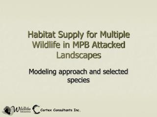 Habitat Supply for Multiple Wildlife in MPB Attacked Landscapes