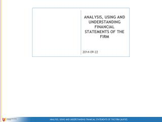 ANALYSIS, USING AND UNDERSTANDING FINANCIAL STATEMENTS OF THE FIRM