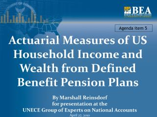 Actuarial Measures of US Household Income and Wealth from Defined Benefit Pension Plans