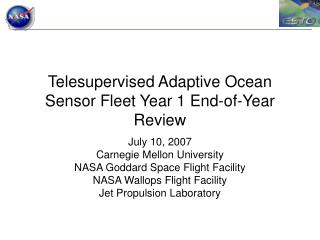 Telesupervised Adaptive Ocean Sensor Fleet Year 1 End-of-Year Review