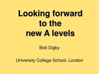 Looking forward  to the  new A levels