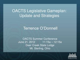 OACTS Legislative Gameplan:  Update and Strategies