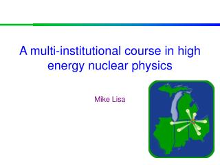 A multi-institutional course in high energy nuclear physics