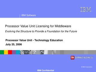 Processor Value Unit - Technology Education July 25, 2006