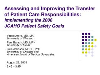 Assessing and Improving the Transfer of Patient Care Responsibilities: Implementing the 2006  JCAHO Patient Safety Goals