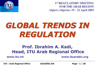 GLOBAL TRENDS IN REGULATION