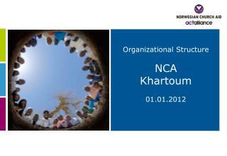 Organizational Structure  NCA  Khartoum  01.01.2012