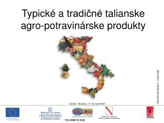 Typic ké  a  tradičné talianske  agro- potravinárske  produ kty