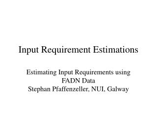 Input Requirement Estimations