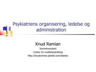 Psykiatriens organisering, ledelse og administration