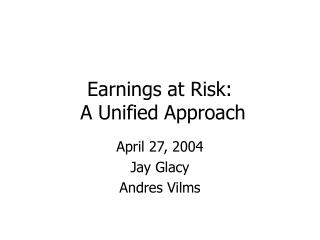 Earnings at Risk:  A Unified Approach