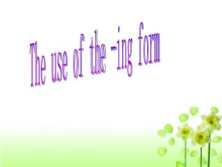 The use of the -ing form