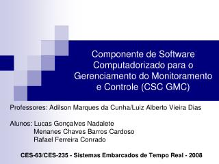 Componente de Software Computadorizado para o Gerenciamento do Monitoramento e Controle (CSC GMC)