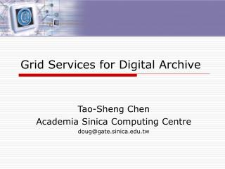 Grid Services for Digital Archive
