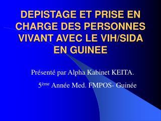 DEPISTAGE ET PRISE EN CHARGE DES PERSONNES VIVANT AVEC LE VIH/SIDA EN GUINEE