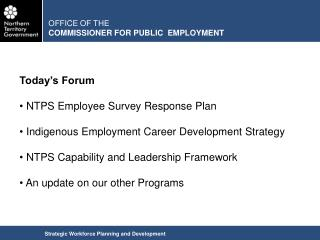 Today's Forum NTPS Employee Survey Response Plan