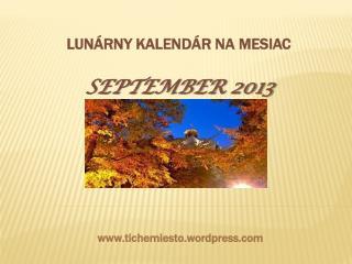 LUNÁRNY KALENDÁR NA MESIAC SEPTEMBER 2013