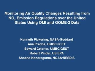Kenneth Pickering, NASA-Goddard Ana Prados, UMBC/JCET Edward Celarier, UMBC/GEST
