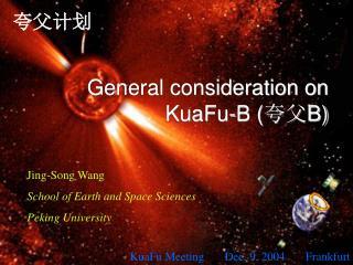 General consideration on KuaFu-B ( 夸父 B)