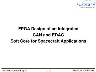 FPGA Design of an Integrated  CAN and EDAC  Soft Core for Spacecraft Applications