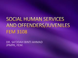 SOCIAL HUMAN SERVICES AND OFFENDERS/JUVENILES