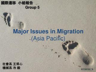 Major Issues in Migration  (Asia Pacific)