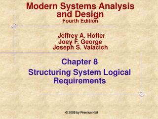 Chapter 8  Structuring System Logical Requirements