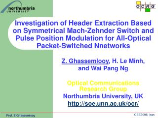 Z. Ghassemlooy , H. Le Minh, and Wai Pang Ng Optical Communications Research Group