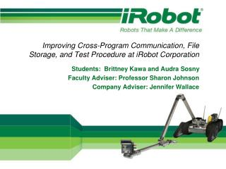 Improving Cross-Program Communication, File Storage, and Test Procedure at iRobot Corporation