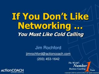 If You Don't Like  Networking … You Must Like Cold Calling