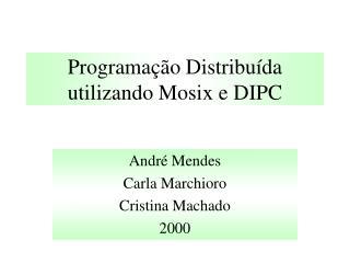 Programação Distribuída utilizando Mosix e DIPC