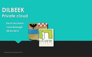DILBEEK Private cloud