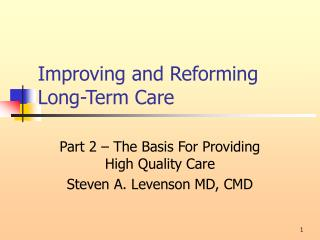 Improving and Reforming Long-Term Care