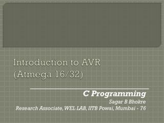 Introduction to AVR  ( Atmega  16/32)