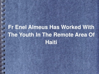 Fr Enel Almeus Has Worked With The Youth In The Remote Area Of Haiti