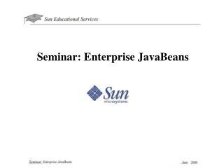 Seminar: Enterprise JavaBeans