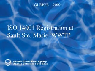 ISO 14001 Registration at Sault Ste. Marie  WWTP