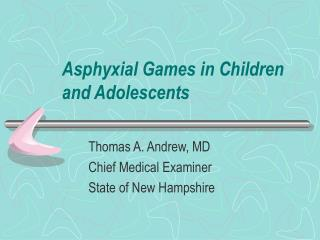 Asphyxial Games in Children and Adolescents